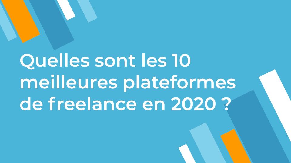 Quelles sont les 10 meilleures plateformes de freelance en 2020 ?