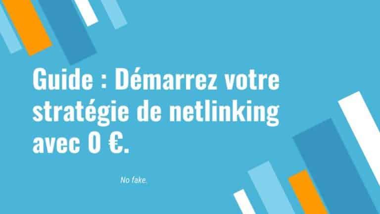 Guide Démarrez votre stratégie de netlinking avec 0 €